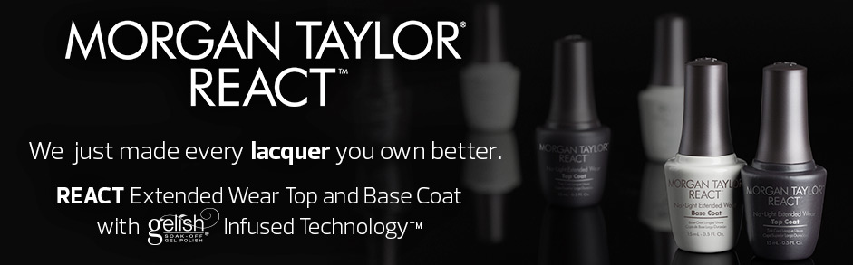 Morgan Taylor React. We just made every lacquer you own better. REACT extended top and base coat with Gelish infused technology