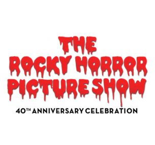 The Rocky Horror Picture Show - 40th Anniversary Celebration